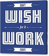 Wish For Work Motivational Quotes Poster Canvas Print