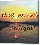 Wrap Yourself In Light Canvas Print