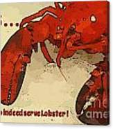 Yes We Serve Lobster Canvas Print