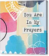 You Are In My Prayers- Colorful Greeting Card Canvas Print