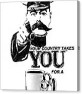 Your Country Takes You For A Thug Mug Canvas Print
