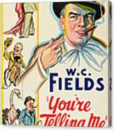 Youre Telling Me, W.c. Fields, 1934 Canvas Print