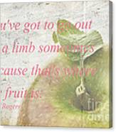 You've Got To Go Out On A Limb Canvas Print