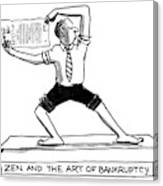 Zen And The Art Of Bankruptcy Canvas Print
