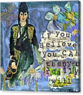 Inspirational Art - If You Believe You Can Then You Really Will Canvas Print