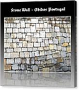 Obidos Stone Wall Portugal Canvas Print