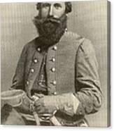 Jeb Stuart, Confederate General Canvas Print