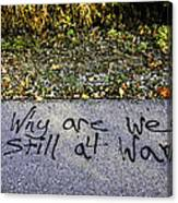 American Graffiti Why Are We Still At War Canvas Print