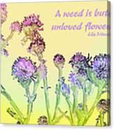 An Unloved Flower Canvas Print