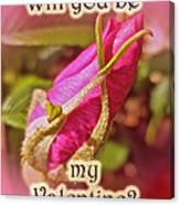 Be My Valentine Greeting Card - Rosebud Canvas Print