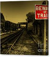 Beware Of Trains Canvas Print