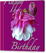 Birthday Greeting Card - Columbine Flower Canvas Print