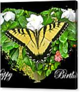 Birthday Greeting Card - Tiger Swallowtail Butterfly Canvas Print