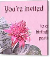 Birthday Party Invitation - Pink Flowering Bromeliad Canvas Print