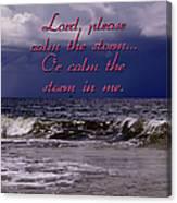 Calm The Storm  Canvas Print