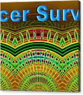Cancer Survivor Canvas Print