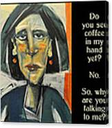 Coffee In My Hand Poster Canvas Print