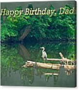 Dad Birthday Greeting Card - Heron On Fallen Tree Canvas Print