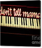 Dont Tell Mama Canvas Print
