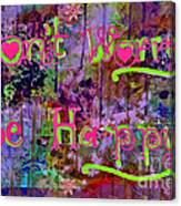 Dont Worry Be Happy II Canvas Print