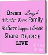 Dream Laugh Wonder Love Family And More Canvas Print