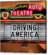 Driving America Douglas Auto Theatre Canvas Print