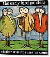 Early Bird Ponders Canvas Print