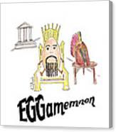 Eggamemnon Canvas Print