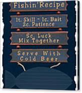 Fishin Recipe L Canvas Print