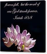 Flower Macro And Isaiah 40 8 Canvas Print