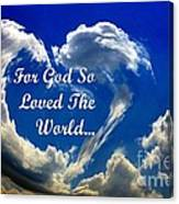 For God So Loved The World Canvas Print
