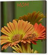 For The One And Only Mom Canvas Print