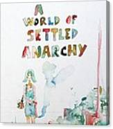 Free In A World Of Settled Anarchy Canvas Print