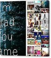 Glad You Came Canvas Print