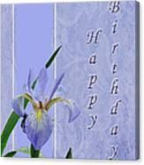 Happy Birthday Greeting Card - Blue Flag Iris Wildflower Canvas Print