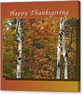 Happy Thanksgiving Birch And Maple Trees Canvas Print
