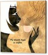 Her Blood Type Canvas Print