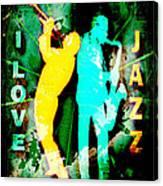 I Love Jazz Canvas Print