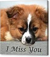 I Miss You Card Canvas Print