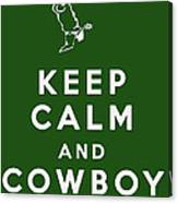 Keep Calm And Cowboy On Canvas Print