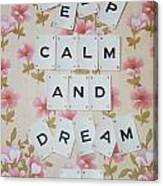 Keep Calm And Dream On Canvas Print