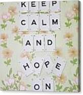 Keep Calm And Hope On Canvas Print