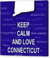 Keep Calm And Love Connecticut State Map City Typography Canvas Print