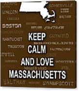 Keep Calm And Love Massachusetts State Map City Typography Canvas Print
