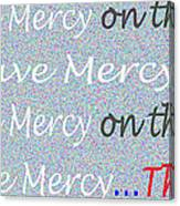 Lord Have Mercy Please Canvas Print