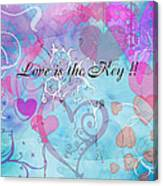 Love Is The Key Canvas Print