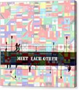 Meet Each Other Canvas Print