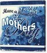Mothers Day In Blue Canvas Print