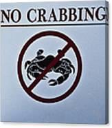 No Crabbing Canvas Print