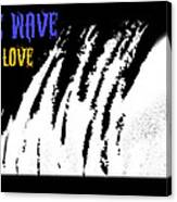 One Wave One Love Canvas Print